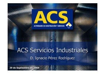 Jornada Servicios Industriales. Presentación ACS ... - Grupo ACS