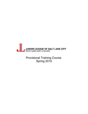 Provisional Training Course Spring 2010 - Junior League of Salt ...