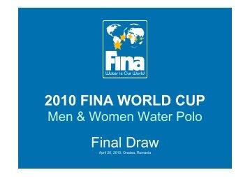 2010 FINA WORLD CUP Final Draw