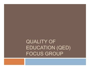 QUALITY OF EDUCATION (QED) FOCUS GROUP - Asha for ...