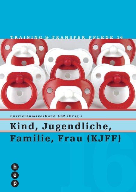 Kind, Jugendliche, Familie, Frau (KJFF) - h.e.p. verlag ag, Bern