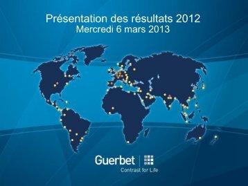 Résultats 2012 & perspectives Mars 2013 - Guerbet