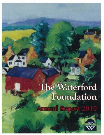 WFI 2010 Annual Report web - Waterford Foundation