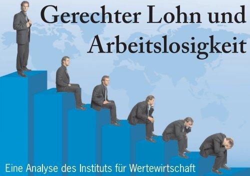Gerechter Lohn und Arbeitslosigkeit - Institut für Wertewirtschaft