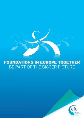 Foundations in Europe Together - Be Part of the Bigger Picture (2011)