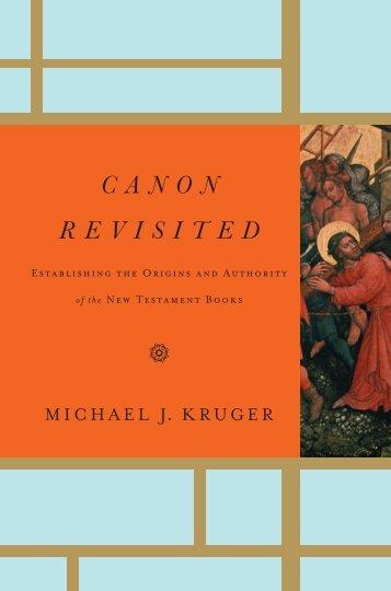 Canon Revisited: Establishing the Origins and ... - Monergism Books