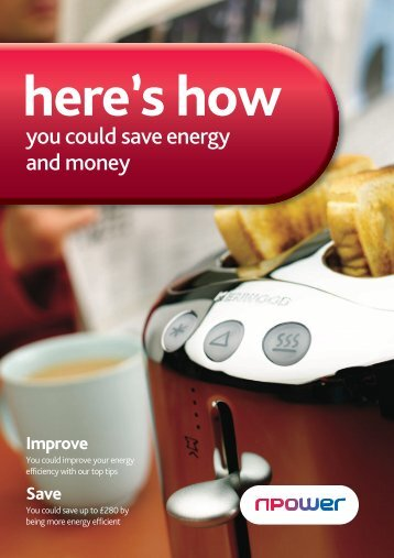 Using Electricity and Gas efficiently in your home (pdf) - Npower