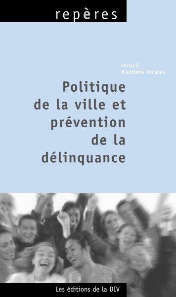 Politique de la ville et prévention de la délinquance - Délégation ...