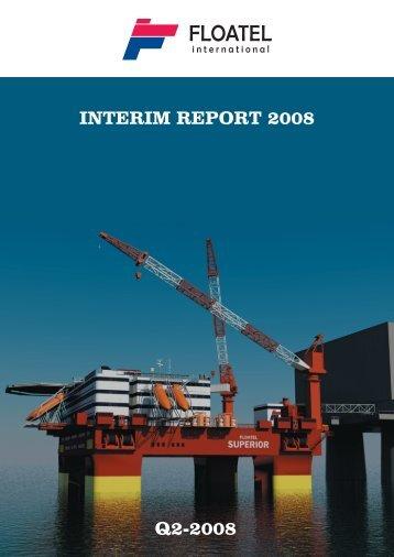 INTERIM REPORT 2008 Q2-2008 - Floatel International
