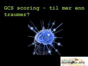 GCS scoring - til mer enn traumer? - nakos