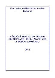 Výročná správa o činnosti ÚPSVR Komárno za rok - Ústredie práce ...