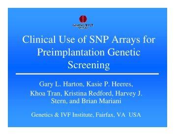 Clinical Use of SNP Arrays for Preimplantation Genetic ... - eshre