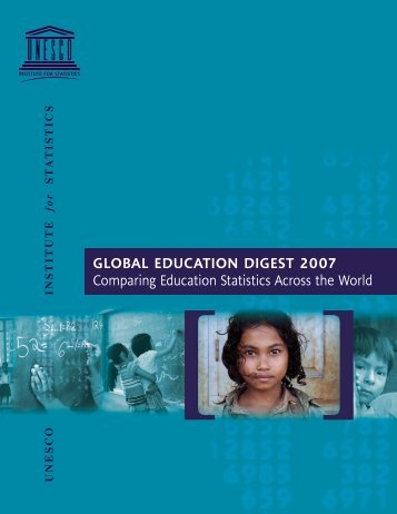 GLOBAL EDUCATION DIGEST 2007 Comparing Education ...