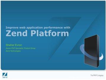 Improve web application performance with Zend Platform