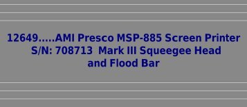 12649.....AMI Presco MSP-885 Screen Printer S/N ... - Karen Madison