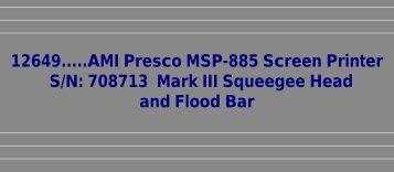 12649.....AMI Presco MSP-885 Screen Printer S/N ... - Karen Madison