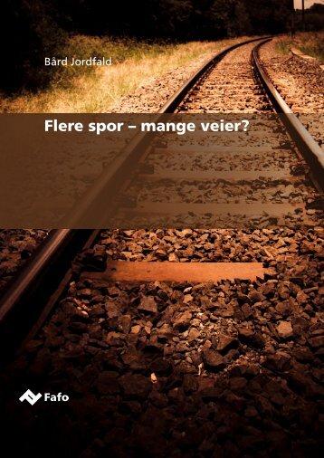 Flere spor – mange veier? - Fafo