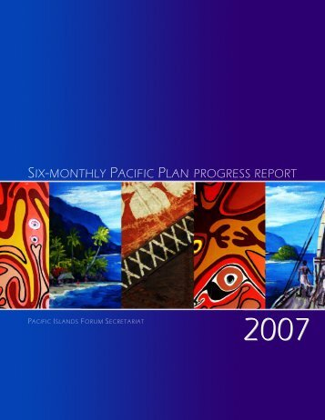 SIX-MONTHLY PACIFIC PLAN PROGRESS REPORT - Pacific Islands Forum ...