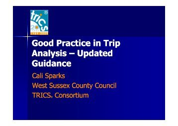 Good Practice in Trip Analysis - TRICS