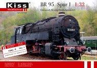 BR 95 Spur 1 1:32 - Kiss Modellbahnen