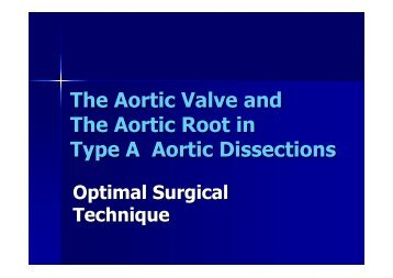 The Aortic Valve and The Aortic Root in Type A Aortic Dissections
