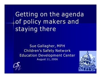 Getting on the agenda of policy makers.pdf - Children's Safety Network