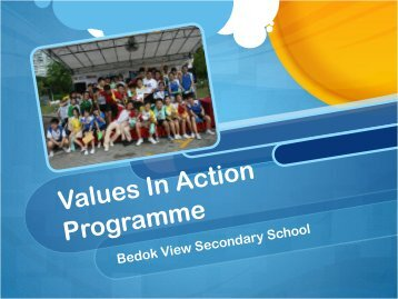 2013 Values In Action Programme - Bedok View Secondary School