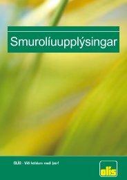 Hér má sjá upplýsingarbækling Olís um smurolíur (PDF- 1,50 MB)