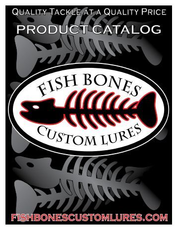 PRODUCT CATALOG - Fish Bones Custom Lures