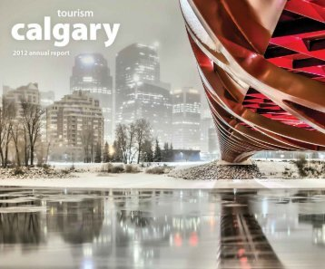 Annual Report 2012 - Tourism Calgary