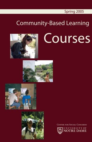 Spring 2005 booklet (pdf) - Center for Social Concerns - University ...