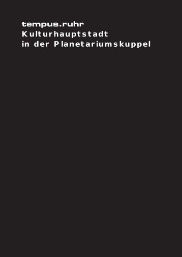 tempus.ruhr Kulturhauptstadt in der Planetariumskuppel - Carl Zeiss