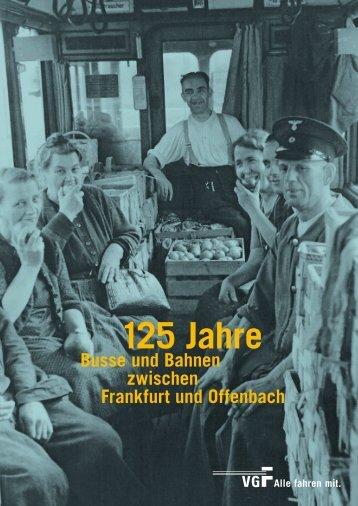 125 Jahre Bussen und Bahnen zwischen Frankfurt - VGF