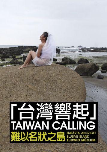 Taiwan Calling - Határtalan sziget - Ludwig Múzeum