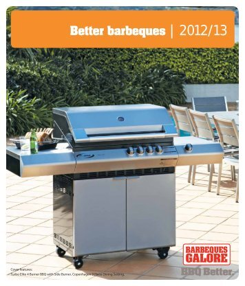 Better barbeques | 2012/13 - Barbeques Galore