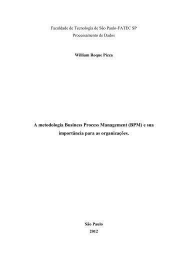 A metodologia Business Process Management (BPM) e sua ... - Fatec
