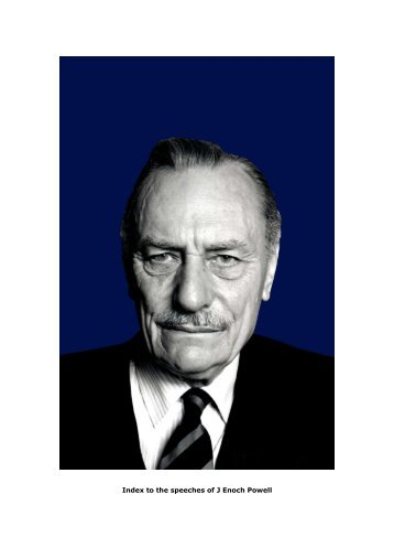 POWELL CENTENARY - Enoch Powell - The archived speeches