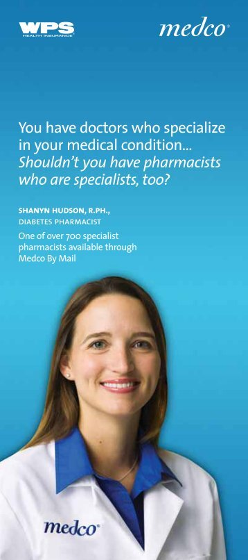 You have doctors who specialize in your medical condition ... - WPS