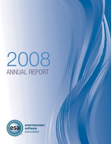 ESA 2008 Annual Report - Entertainment Software Association