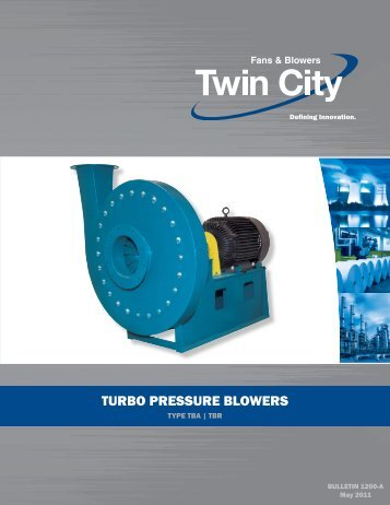 Turbo Pressure Blowers - Catalog 1200 - Twin City Fan & Blower