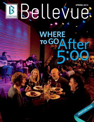 nightlife issue SPRING 2013 - Bellevue Downtown Association