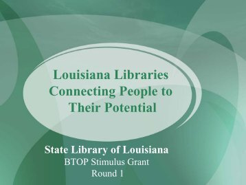 Louisiana Libraries Connecting People to Their ... - WebJunction