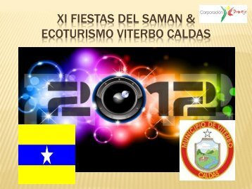 XI FIESTAS DEL SAMAN & ECOTURISMO VITERBO CALDAS