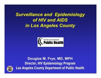 Surveillance and Epidemiology of HIV and AIDS in Los Angeles ...