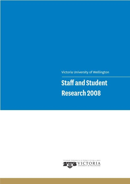 Staff and Student Research 2008 - Victoria University of Wellington