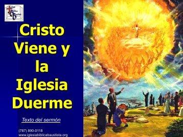 Cristo Viene y la iglesia duerme - Iglesia Biblica Bautista de ...
