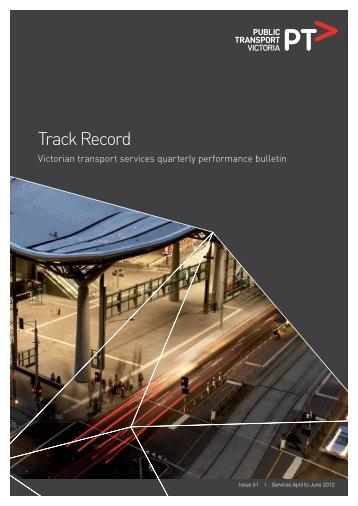 Track Record 51, April to June 2012 - Public Transport Victoria