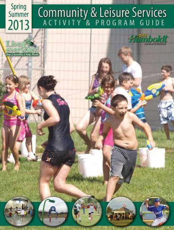 Spring & Summer 2013 … Community & Leisure ... - City of Humboldt