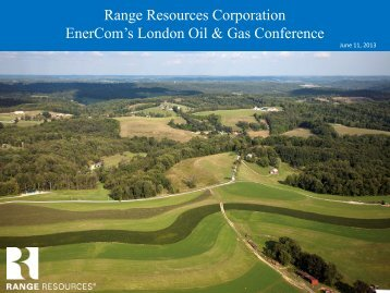 Range Resources Corporation EnerCom's London ... - EnerCom, Inc.