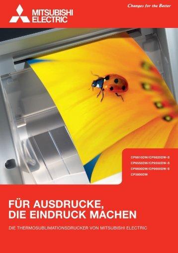 FÜR AUSDRUCKE, DIE EINDRUCK MACHEN - Mitsubishi Electric